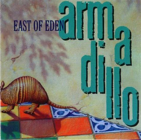 EAST OF EDEN Armadillo reviews