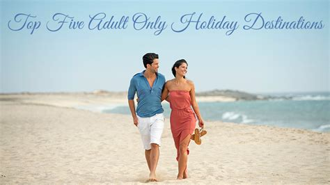Top Five Adult Only Holiday Destinations - Dot Com Women