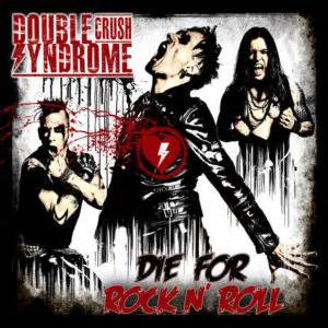 Double Crush Syndrome to release Die For Rock N' Roll